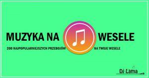 muzyka-na-wesele-największa-lista-przebojów-dj-lama-kamil-rzeźnik-top-200-piosenek-na-wesele-dj-na-wesele-opolskie-śląsk-1000x523