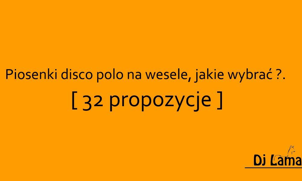 Piosenki disco polo na wesele, jakie wybrać ?. [ 32 propozycje ]