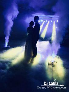 TANIEC W CHMURACH DJ LAMA CIĘZKI DYM NA PIERWSZY TANIEC
