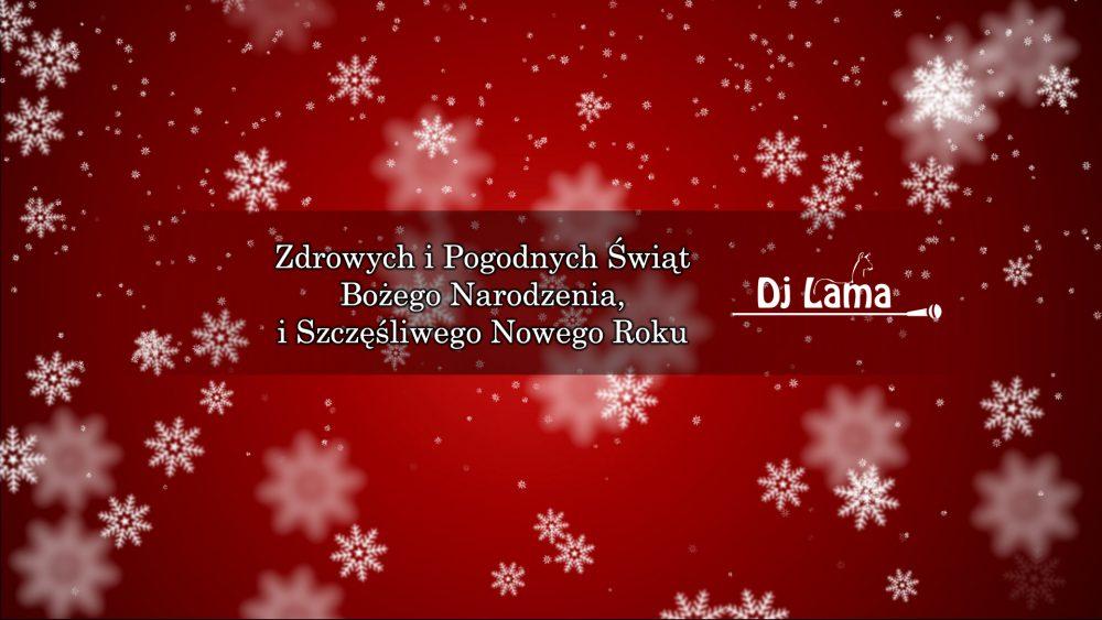 Życzenia Bożonarodzeniowe DJ LAMA 2018