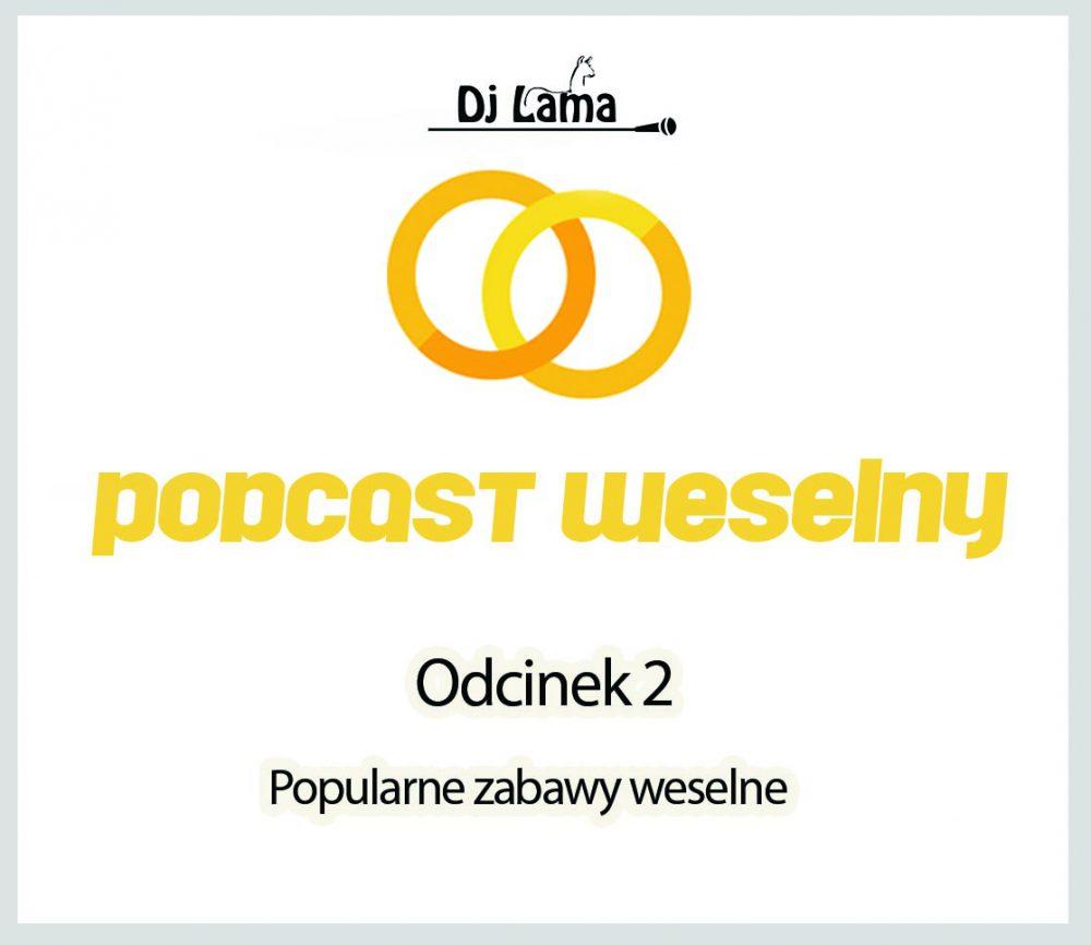 Podcast Weselny DJ LAMA Popularne zabawy weselne
