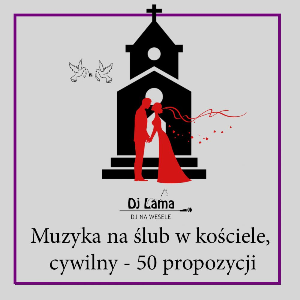 Muzyka na ślub w kościele, cywilny - 50 propozycji