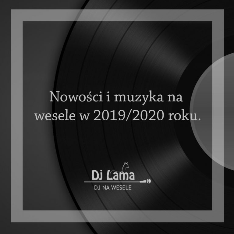 Nowości i muzyka na wesele w 2019 2020 roku.